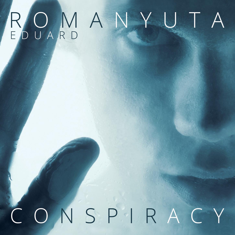Эдуард Романюта - Conspiracy