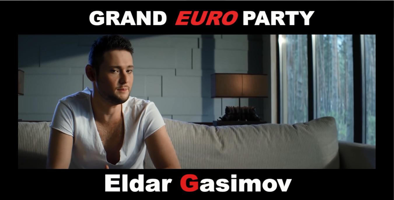 Eldar Gasimov будет выступать на Grand Euro Party